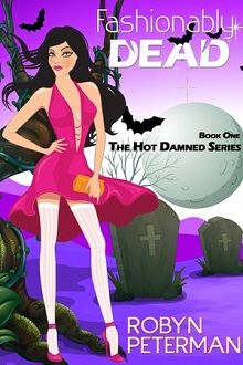 Fashionably Dead: Hot Damned #1 by Robyn Peterman