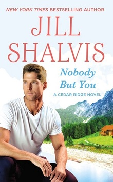 Nobody But You: Cedar Ridge #3 by Jill Shalvis