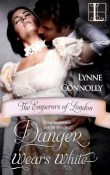 Danger Wears White: The Emperors of London #3 by Lynne Connolly