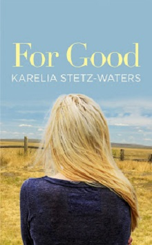 For Good: An Out in Portland Novel by Karelia Stetz-Waters