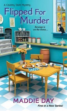 Flipped for Murder: Country Store Mysteries #1 by Maddie Day