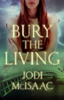 Bury the Living: The Revolutionary Series #1 by Jodi McIsaac