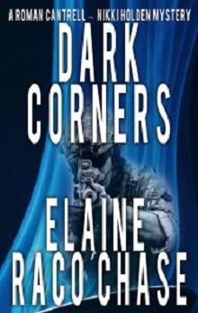 Dark Corners: Roman Cantrell-Nikki Holden Mystery #2 by Elaine Raco Chase