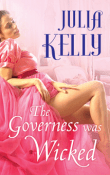 The Governess Was Wicked: Governess  #1 by Julia Kelly