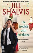 The Trouble with Mistletoe: Heartbreaker Bay #2 by Jill Shalvis