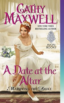 A Date at the Altar: Marrying the Duke #3 by Cathy Maxwell