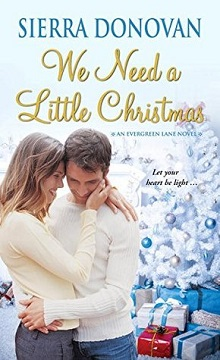 We Need A Little Christmas: Evergreen Lane #2 by Sierra Donovan