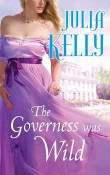 The Governess Was Wild: Governess #3 by Julia Kelly