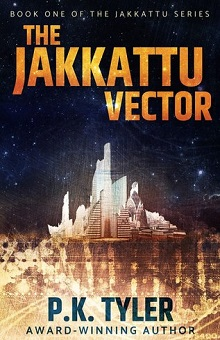 The Jakkattu Vector: Jakkattu #1 by P.K. Tyler