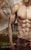 My Tempting Highlander: Highland Hearts #3 by Maeve Greyson