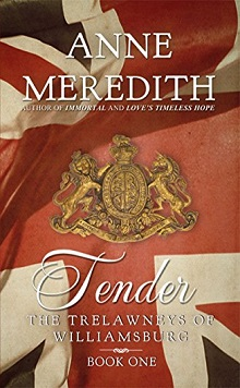 Tender: The Trelawneys of Williamsburg #1 by Anne Meredith