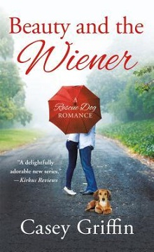Beauty and the Wiener: A Rescue Dog Romance #2 by Casey Griffin