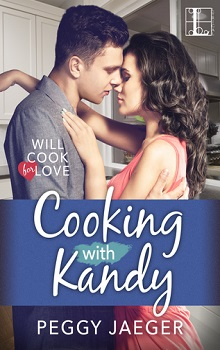Cooking with Kandy: Will Cook for Love #1 by Peggy Jaeger