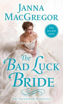 The Bad Luck Bride: The Cavensham Heiresses #1 by Janna MacGregor