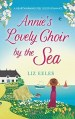 Annie's Lovely Choir by the Sea by Liz Eeles