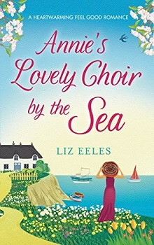 Annie's Lovely Choir by the Sea: Salt Bay #1 by Liz Eeles