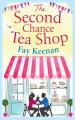 The Second Chance Tea Shop by Faye Keenan