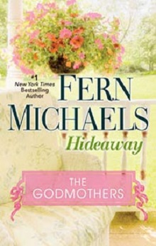 Hideaway: The Godmothers #7 by Fern Michaels