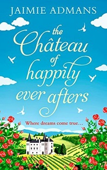 The Chateau of Happily-Ever-Afters by Jaimie Admans