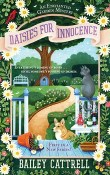 Daisies for Innocence: Enchanted Garden Mystery #1 by Bailey Cattrell