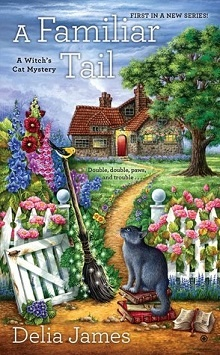 A Familiar Tail: Witch's Cat Mystery #1 by Delia James
