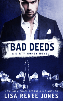 Bad Deeds: Dirty Money #3 by Lisa Renee Jones