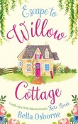 Escape to Willow Cottage by Bella Osborne