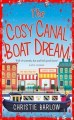 The Cosy Canal Boat Dream by Christie Barlow