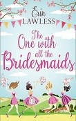 The One with All the Bridesmaids by Erin Lawless