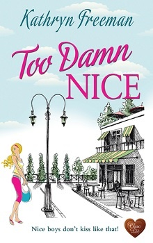 Too Damn Nice by Kathryn Freeman