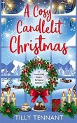 A Cosy Candlelit Christmas: An Unforgettable Christmas #2 by Tilly Tennant
