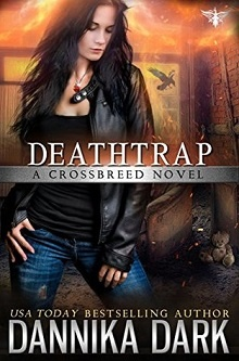 Deathtrap : Crossbreed #3 by Dannika Dark