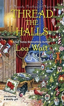 Thread the Halls: Mainely Needlepoint #6 by Lea Wait