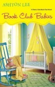 Book Club Babies: Cherry Cola Book Club #6 by Ashton Lee