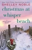 Christmas at Whisper Beach: Whisper Beach #1.5 by Shelley Noble