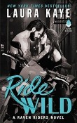 Ride Wild: Raven Riders #3 by Laura Kaye