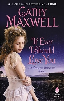 If Ever I Should Love You: Spinster Heiresses #1 by Cathy Maxwell