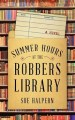 Summer Hours at the Robbers Library by Sue Halpern