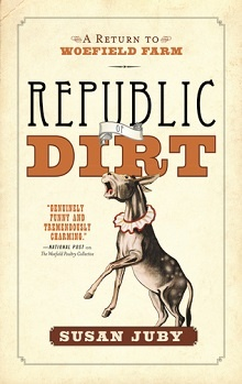 Republic Of Dirt: A Return to Woefield Farm: Woefield #2 by Susan Juby