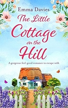The Little Cottage on the Hill by Emma Davies