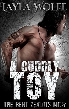 A Cuddly Toy: Bent Zealots MC #5 by Layla Wolfe