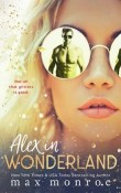 Alex in Wonderland: Twisted Fairytales #1 by Max Monroe