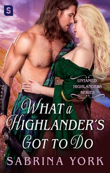 What a Highlander's Got to Do: Untamed Highlanders #5 by Sabrina York