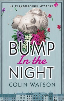 Bump in the Night: Flaxborough Chronicles #2 by Colin Watson