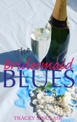 The Bridesmaid Blues by Tracey Sinclair