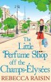 The Little Perfume Shop off the Champs-Élysées by Rebecca Raisin