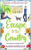 Escape to the Country: Willow Tree Hall #2 by Alison Sherlock