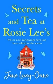 Secrets and Tea at Rosie Lee's by Jane Lacey-Crane