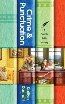 Crime & Punctuation: Deadly Edits #1 by Kaitlyn Dunnett