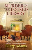 Murder in the Locked Library: Book Retreat Mysteries #4 by Ellery Adams